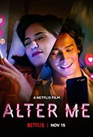 Alter Me   Netflix (2020) ความรักเปลี่ยนฉัน