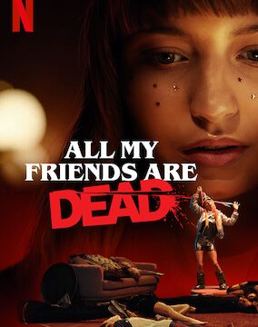 All My Friends Are Dead (2021) ปาร์ตี้สิ้นเพื่อน (Netflix)