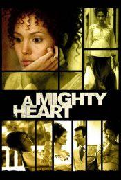 A Mighty Heart (2007) อะ ไมตี้ ฮาร์ท แด่เธอ…ผู้เป็นรักนิรันดร์